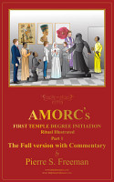 AMORC S First Temple Degree Initiation ILLUSTRATED The Full Version With Commentary Part 1 PDF