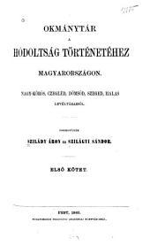 Okmánytár a hódoltság történetéhez magyarországon: Nagykörös, Czegléd, Dömsöd, Szeged, Halas levéltáraiból, 1. kötet