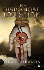 The Diabolical Talisman: Unfolding Nayala