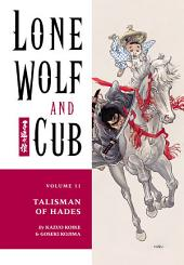 Lone Wolf and Cub Volume 11: Talisman of Hades: Volume 11