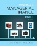 Principles of Managerial Finance  Brief Plus NEW MyFinanceLab with Pearson EText    Access Card Package PDF