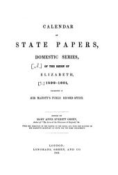 Calendar of State Papers: Preserved in the State Paper Department of Her Majesty's Public Record Office. Reign of Elizabeth : 1598 - 1601, Volume 5