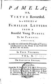 Pamela Or Virtue Rewarded: In a Series of Familiar Letters from a Beautiful Young Damsel to Her Parents, Volume 2