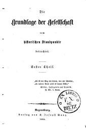 Die Grundlage der Gesellschaft vom historischen Standpunkte betrachtet: Band 1