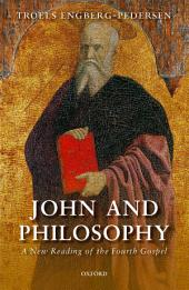 John and Philosophy: A New Reading of the Fourth Gospel