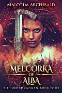 Melcorka Of Alba (The Swordswoman Book 4)