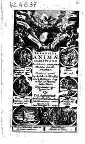 Paradisus animae christianae lectissimis omnigenae pietatis delitiis amoenus. Studio et opera Iacobi Merlo Horstii ... - Editio tertia longe auctior et elegantior