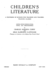 Children's Literature: A Textbook of Sources for Teachers and Teacher-training Classes, Part 1923