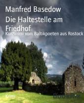 Die Haltestelle am Friedhof: Kurzkrimi vom Baltikpoeten aus Rostock