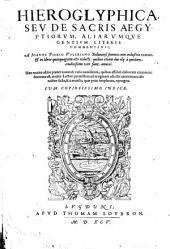 Hieroglyphica Seu De Sacris Aegyptiorum Aliarumque Gentium Literis Commentarii