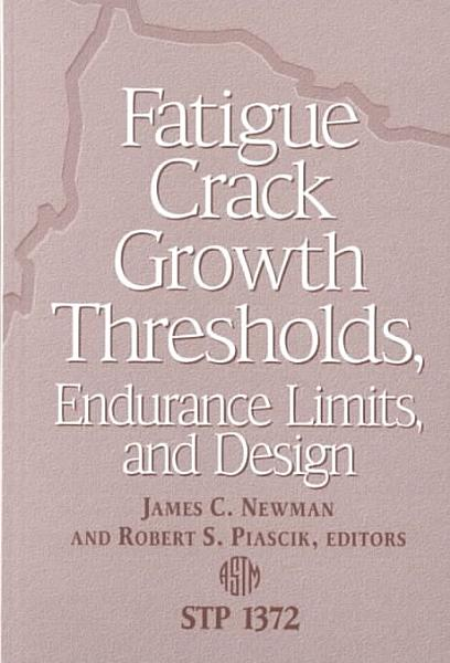 Fatigue Crack Growth Thresholds, Endurance Limits, and Design