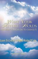 What Your Future Holds and What You Can Do to Change It PDF
