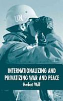 Internationalizing and Privatizing War and Peace PDF