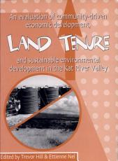 An Evaluation of Community driven Economic Development  Land Tenure  and Sustainable Environmental Development in the Kat River Valley PDF