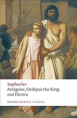 Antigone   Oedipus the King   Electra