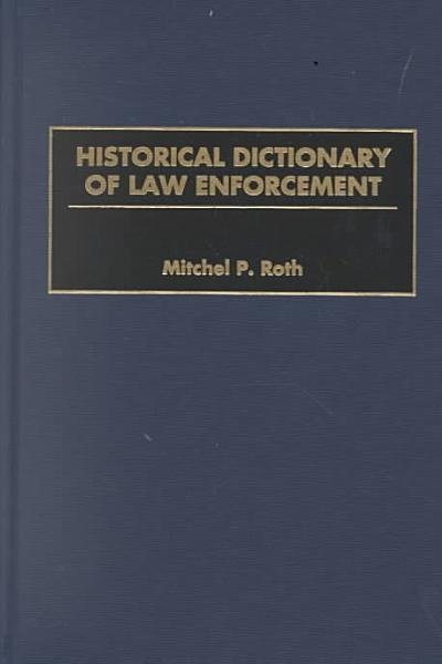 Historical Dictionary of Law Enforcement PDF