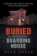 Buried Beneath the Boarding House