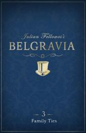 Julian Fellowes's Belgravia Episode 3: Family Ties