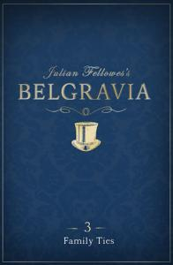 Julian Fellowes's Belgravia Episode 3