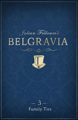 Julian Fellowes s Belgravia Episode 3