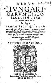 Rerum hungar. historia: novem libris comprehensa