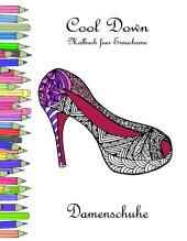Cool Down - Malbuch für Erwachsene: Damenschuhe