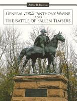 General  Mad  Anthony Wayne   the Battle of Fallen Timbers PDF