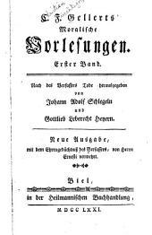 C.F. Gellerts Moralische Vorlesungen: Band 1