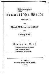 Dramatische Werke: ¬Der Widerspenstigen Zähmung. Viel Lärmen um Nichts. Die Comödie der Irrungen, Band 7