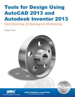 Tools for Design Using AutoCAD 2013 and Autodesk Inventor 2013 PDF