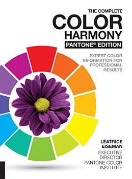 The Complete Color Harmony  Pantone Edition PDF