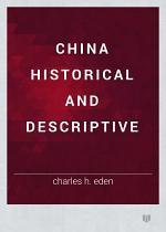 china historical and descriptive