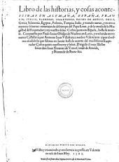 Libro de las historias y cosas acontescidas en Alemana, Espana, Francia, Italia, ... comencando del tiempo del Papa Leon y ... su muerte