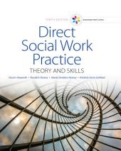 Empowerment Series: Direct Social Work Practice: Theory and Skills: Edition 10