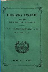Programma massonico adottato dalla mas. ital. ricostituita presentato al G.O.I. nella seduta dell'anno della V.L. 5861 dal g. segr. D.L