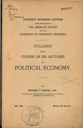 Syllabus of a Course of Six Lectures on Political Economy ...