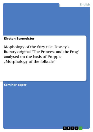 Mophology of the fairy tale  Disney s literary original  The Princess and the Frog  analysed on the basis of Propp s    Morphology of the folktale