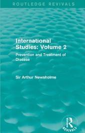 International Studies: Volume 2: Prevention and Treatment of Disease