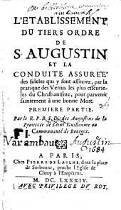 L'établissement du Tiers-Ordre de Saint Augustin et la conduite assurée des fidèles ...