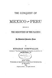 The Conquest of Mexico and Peru: Prefaced by The Discovery of the Pacific ; an Historical Narrative Poem