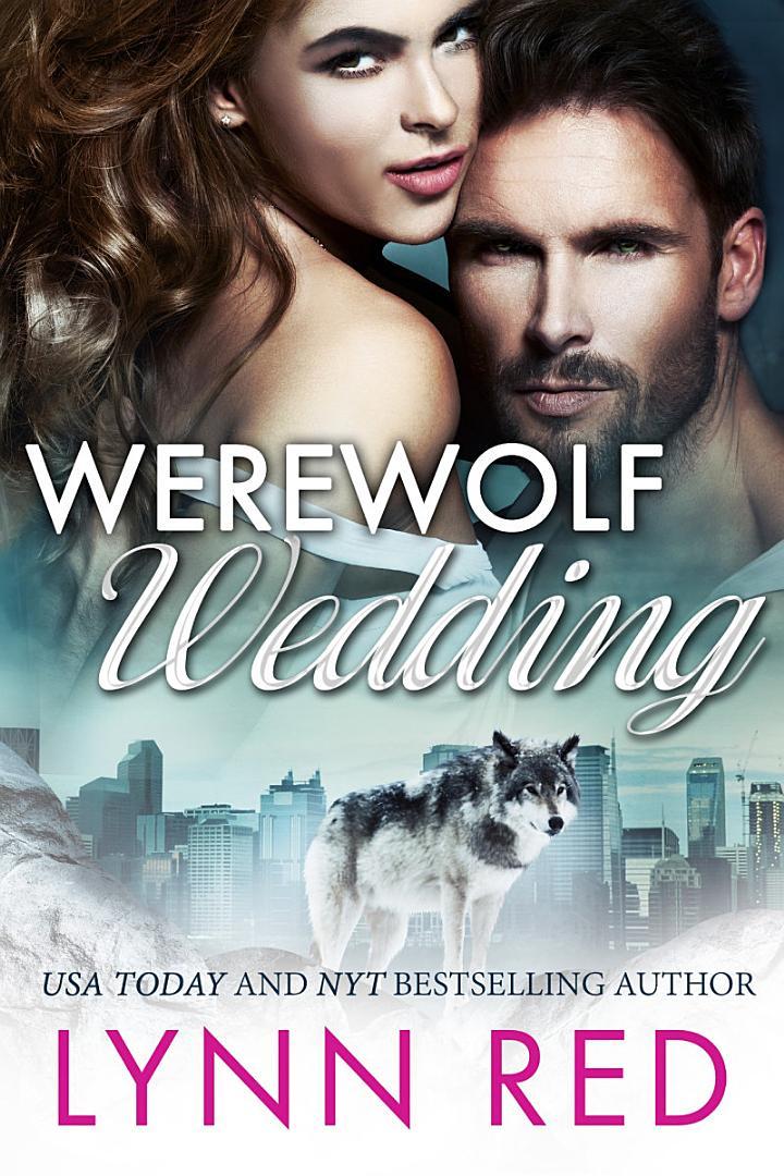 Werewolf Wedding (Alpha Werewolf Shifter Romance)