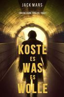 Koste Es Was Es Wolle  Ein Luke Stone Thriller   Buch 1 PDF