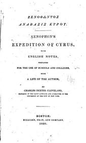 Xenophon's Expedition of Cyrus, with English Notes, Prepared for the Use of Schools and Colleges...