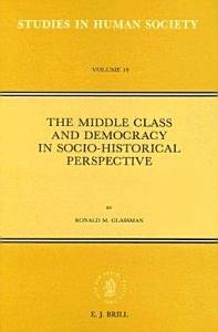 The Middle Class and Democracy in Socio-Historical Perspective