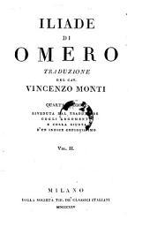 Iliade Di Omero. Traduzione Del Cav. Vincenzo Monti. Vol II: Volume 2