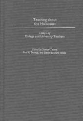 Teaching about the Holocaust: Essays by College and University Teachers
