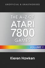 The A-Z of Atari 7800 Games: Volume 1