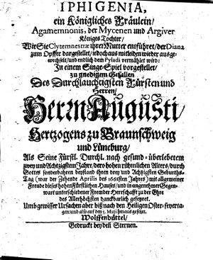 Iphigenia  ein k  nigliches Fr  ulein     in einem Singe Spiel vorgestellet  etc   By Antony Ulric  Duke of Brunswick