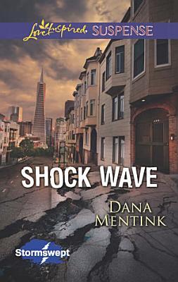 Shock Wave  Mills   Boon Love Inspired Suspense   Stormswept  Book 1