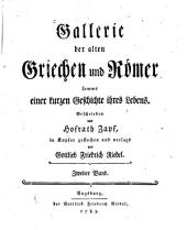Gallerie der alten Griechen und Römer sammt einer kurzen Geschichte ihres Lebens: Geschichtsschreiber ...